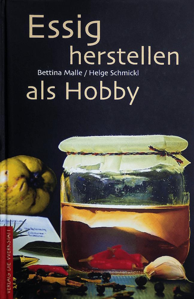 Essig herstellen als Hobby – das Praxisbuch