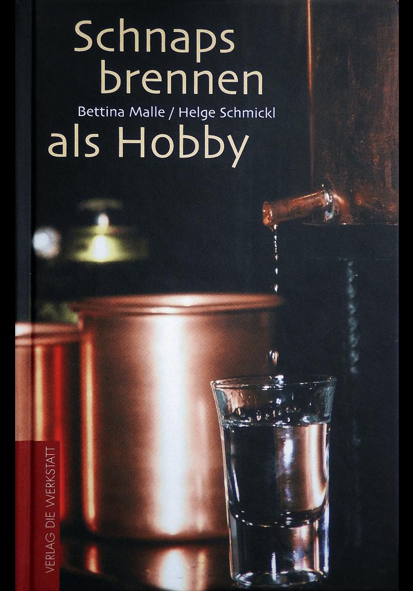 Schnapsbrennen als Hobby –  Das Praxisbuch